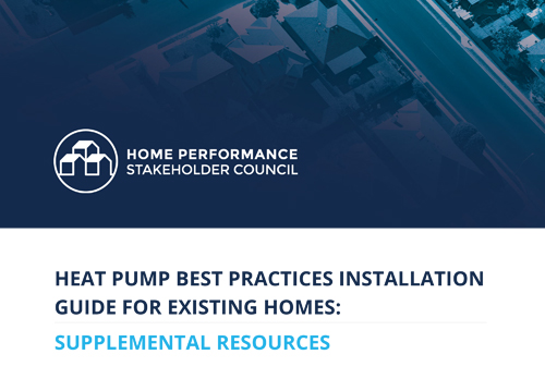 Heat Pump Best Practices Installation Guide For Existing Homes: Supplemental Resources